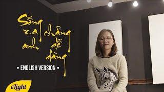 Học tiếng Anh qua bài hát Sống Xa Anh Chẳng Dễ Dàng | Bảo Anh | Cover