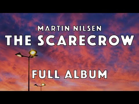 MARTIN NILSEN - The Scarecrow (FULL ALBUM, official audio)