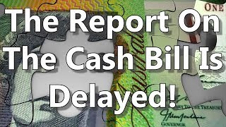 The Report On The Cash Bill Is Delayed!