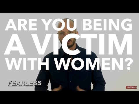 Find & Attract Good Women - Grow Up & Get Over Your Victim Mentality!
