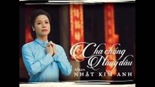 06 Mai Cheo Cheo Nguoc Dong Song - Nhat Kim Anh (Album Cha Chong Nang Dau)