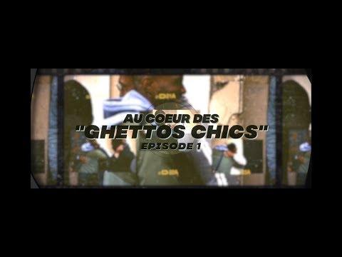 Youtube: Au coeur des«Ghettos Chics» – Episode 1