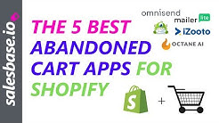 The 5 Best Abandoned Cart Shopify Apps to Boost Sales!