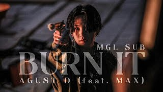 Baixar [MGL SUB] Agust D - Burn It (feat. MAX)
