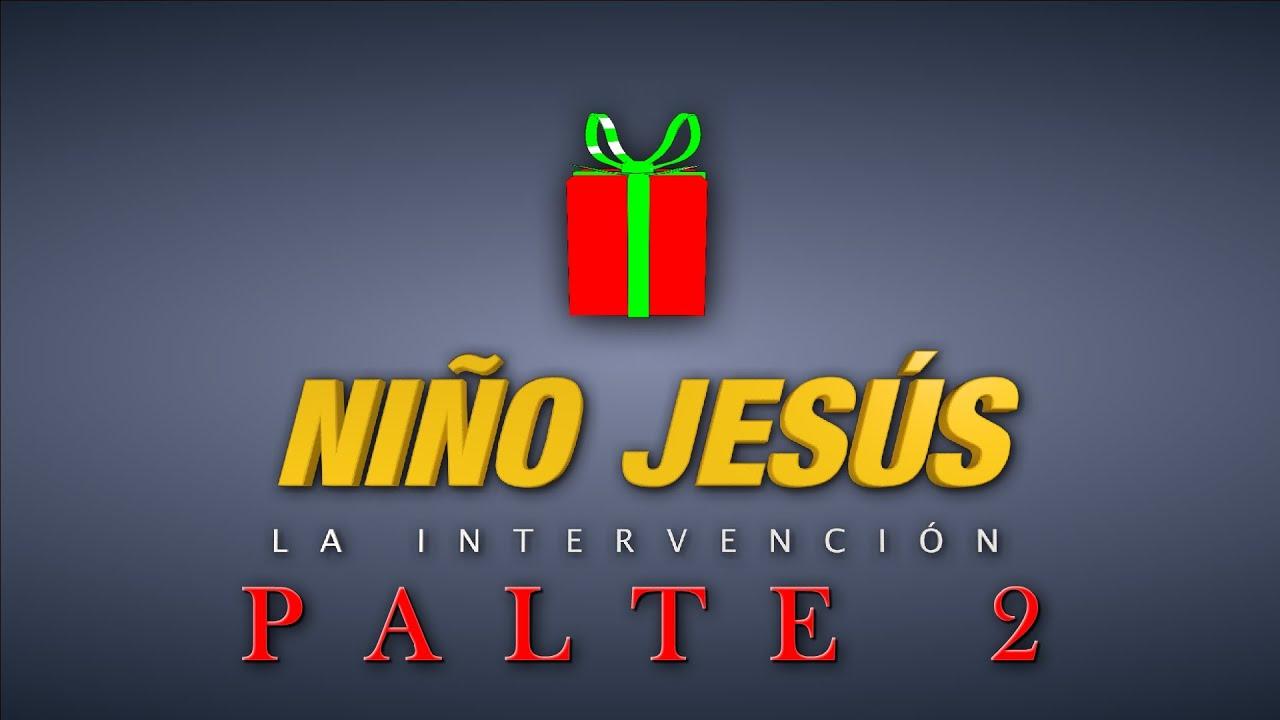 NIÑO JESÚS LA INTERVENCIÓN PARTE 2