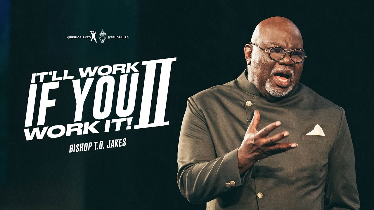Download It'll Work If You Work It! II - Bishop T.D. Jakes
