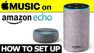 Tutorial: How to play Apple Music on Amazon Echo Speakers - Hands on