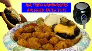 Air Fried Hamburger &  Air Fried Tots