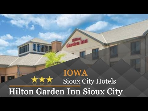 Hilton Garden Inn Sioux City Riverfront - Sioux City Hotels, Iowa