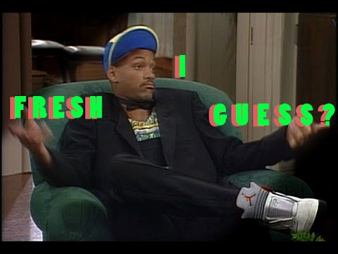 Fresh I guess? [Fresh Prince Intro Reading]