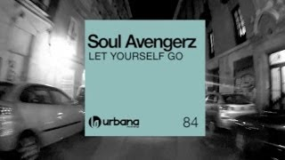 Soul Avengerz - Let Yourself Go (Rober Gaez Remix)