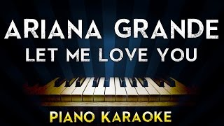 Ariana Grande Ft. Lil Wayne – Let Me Love You | Lower Key Piano Karaoke Instrumental Lyrics Cover