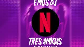 Download 🔥 TRES AMIGAS (Como Shakira) - Emus Dj | NESTOR DJ MIX