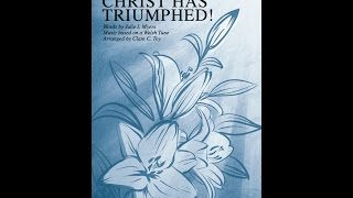 ALLELUIA! CHRIST HAS TRIUMPHED! - Tune: RHUDDLAN/Julie I. Myers/arr. Clare Toy
