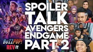 SPOILER TALK AVENGERS ENDGAME PART 2 -  ft BUZZPOP TV & Ferham Fareeq