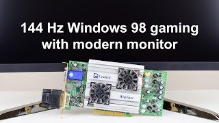 144 Hz Windows 98 High Refresh Rate Gaming on modern monitor