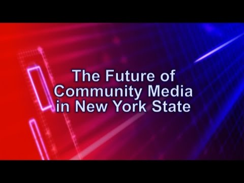 """The Future of Community Media in New York State"" - a Roundtable Discussion"