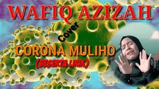 VIRAL...!!! Corona Muliho (Lagu Islami Versi Jawa) - Cover Wafiq Azizah (Beserta Lirik)
