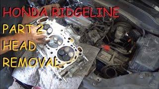 Honda Ridgeline Part 2 - Front Head Removal
