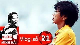 Vlog Minh Hải 21: Những chuyện ít biết về HLV Miura