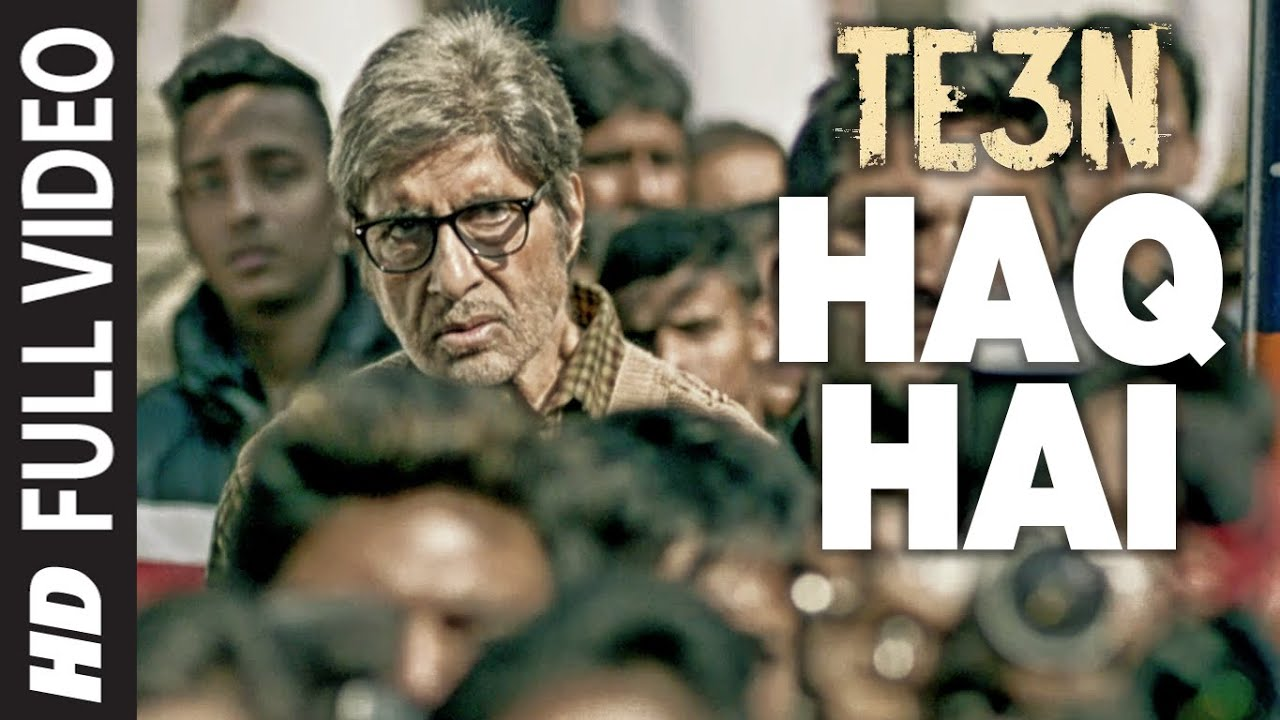 Download HAQ HAI Full Video Song   TE3N   Amitabh Bachchan, Nawazuddin Siddiqui & Vidya Balan   T-Series