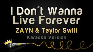 ZAYN & Taylor Swift - I Don't Wanna Live Forever (Karaoke Version)