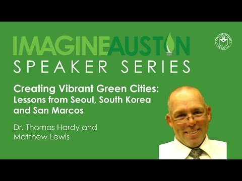 Creating Vibrant Green Cities: Lessons from Seoul, South Korea, and San Marcos