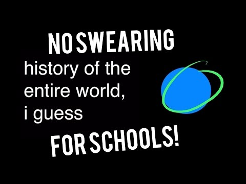 Thumbnail: history of the entire world, i guess but its clean (No swearing, for schools and teachers! )