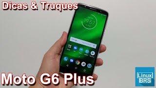 Motorola Moto G6 Plus - Dicas e Truques