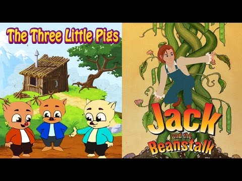 Jack And The Beanstalk | Three Little Pigs And The Big Bad Wolf  - Compilation - Fairy Tales