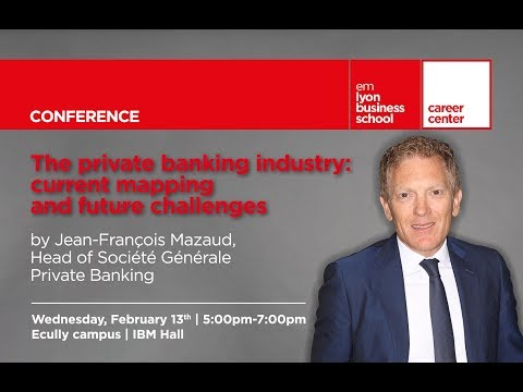 CONFERENCE : private banking industry, Current mapping and future challenges