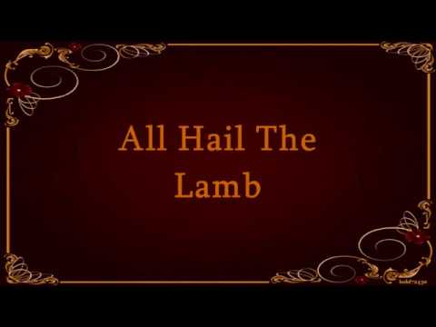 All Hail The Lamb Lyrics