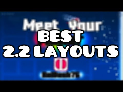 TOP 10 (BEST) Geometry Dash 2.2 Layouts (my favourites)