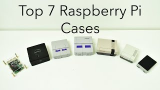 Top 7 Raspberry Pi 3 Cases