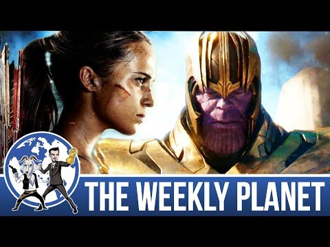 Avengers: Infinity War Trailer & Tomb Raider 2018 - The Weekly Planet Podcast
