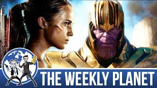 Avengers Infinity War Trailer  Tomb Raider 2018 - The Weekly Planet Podcast