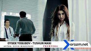 Oybek Yoqubov - Tushun mani (avtor:Elvin Mirzezade)