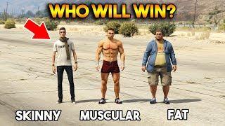 GTA 5 ONLINE : SKINNY VS MUSCULAR VS FAT (WHO WILL WIN?)
