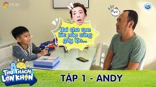 """Thử Thách Lớn Khôn   Tập 1: Thu Trang điên đầu với độ khắc khẩu của """"anh em"""" Tiến Luật - Andy"""