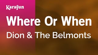 Karaoke Where Or When - Dion & The Belmonts *