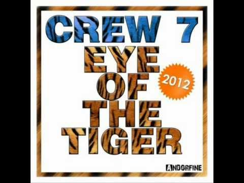Crew 7 - Eye Of The Tiger 2012 (Club Mix)