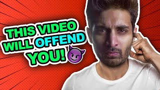 This Video Will Oḟfend You - Watch With An Open Mind