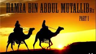 SAHABA SERIES - HAMZA BIN ABDUL MUTALLIB Rz PART 1