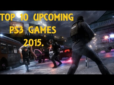 TOP 10 UPCOMING PS3 GAMES 2015-2016 - YouTube