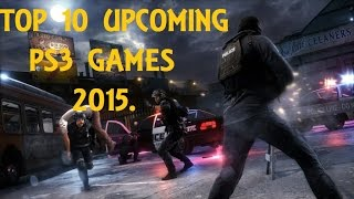 TOP 10 UPCOMING PS3 GAMES 2015-2016