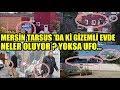 ŞOK! MERSİN'DEKİ KIRMIZI EVDE NELER OLUYOR YOKSA UFO...[DEŞİFRE]