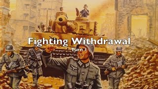 Advanced Squad Leader - Fighting Withdrawal - Turn 1 of 5