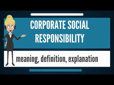 What is CORPORATE SOCIAL RESPONSIBILITY? What does CORPORATE SOCIAL  RESPONSIBILITY mean?