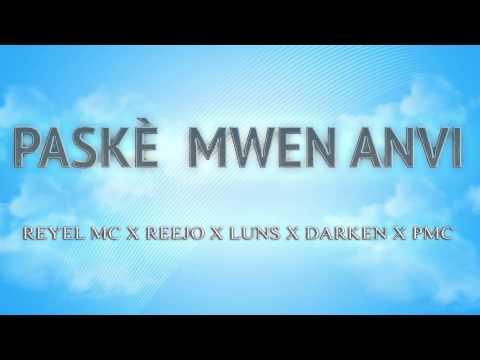Paske mwen anvi -Reyel MC x Reejo x Luns x Darken x Pmc (audio) aout 2k14
