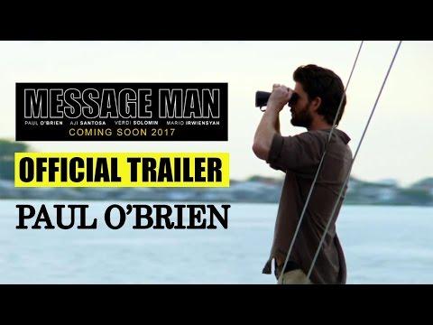 MESSAGE MAN OFFICIAL TRAILER   PAUL O'BRIEN   AJI SANTOSA   COREY PEARSON